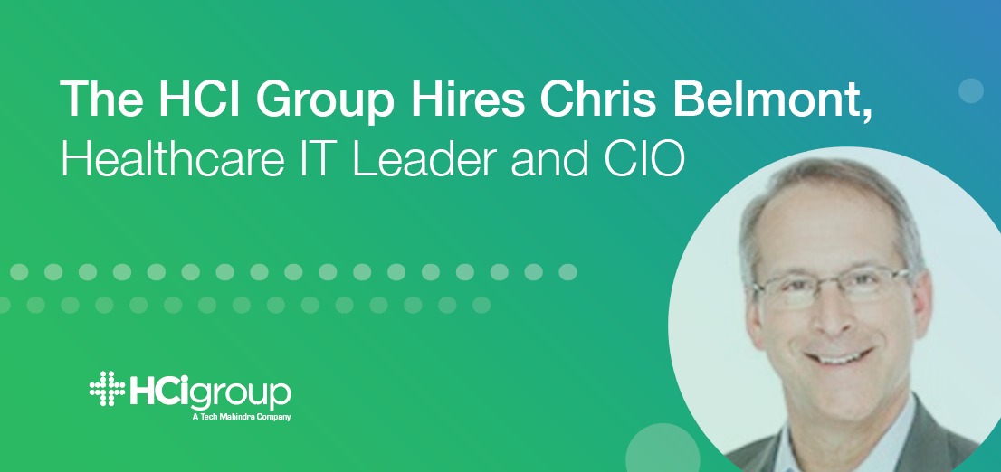 The HCI Group Hires Chris Belmont, Healthcare IT Leader and CIO