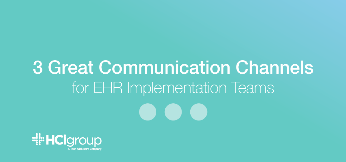3 Great Communication Channels for EHR Implementation Teams
