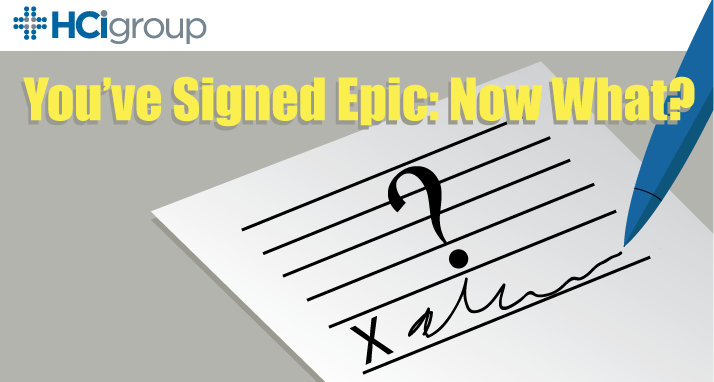You've Signed Epic: Now What?