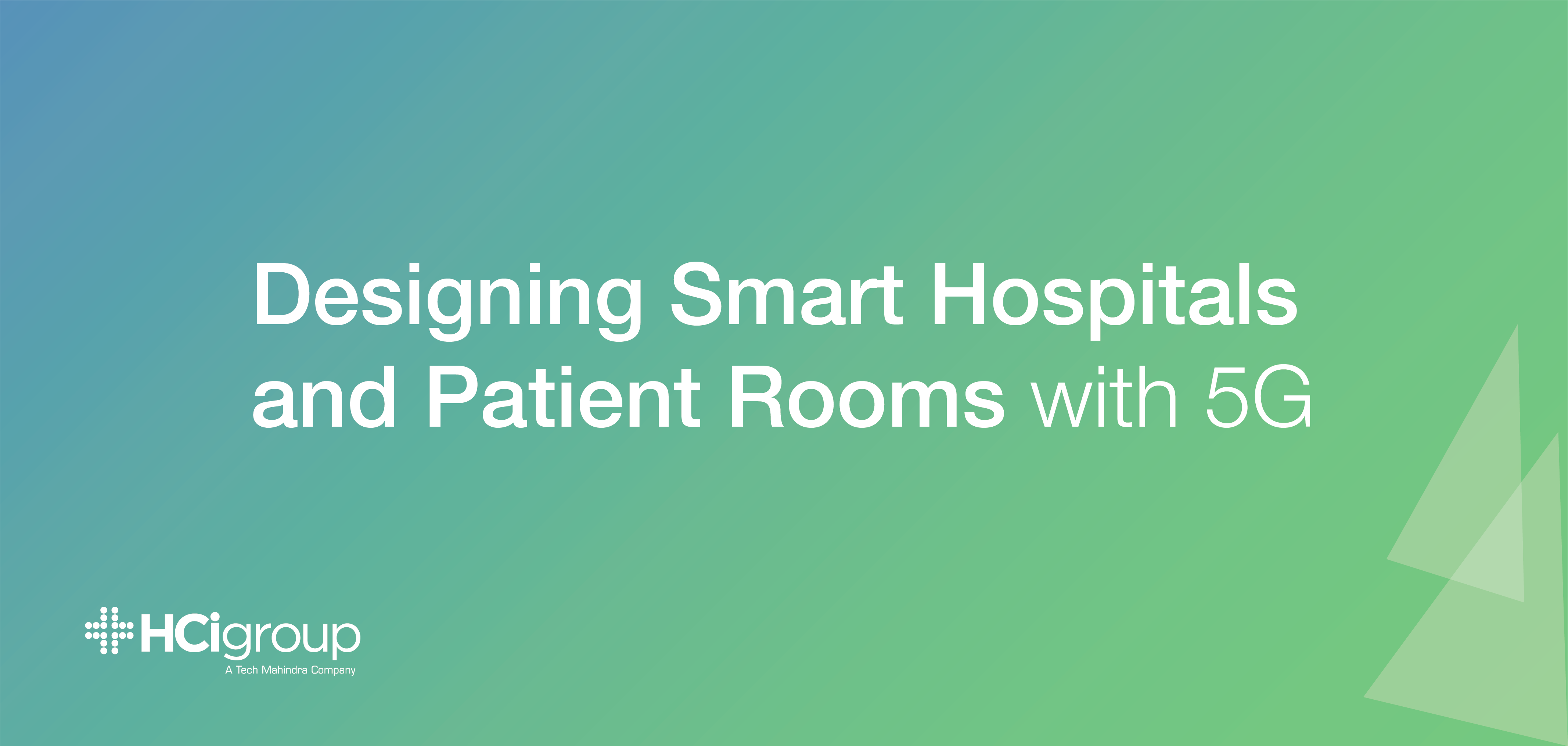 Designing Smart Hospitals and Patient Rooms with 5G