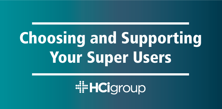 EHR Implementation: Choosing and Supporting Your Super Users