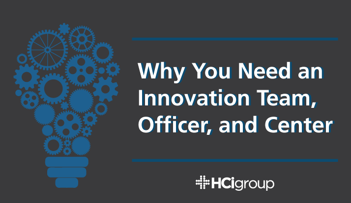 Healthcare Innovation: Why You Need an Innovation Team