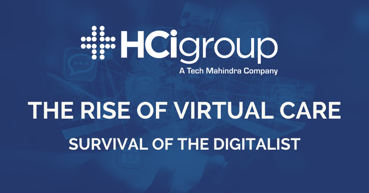 The Rise of Virtual Care - Survival of the Digitalist