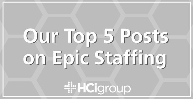 Our Top 5 Posts on Epic Staffing